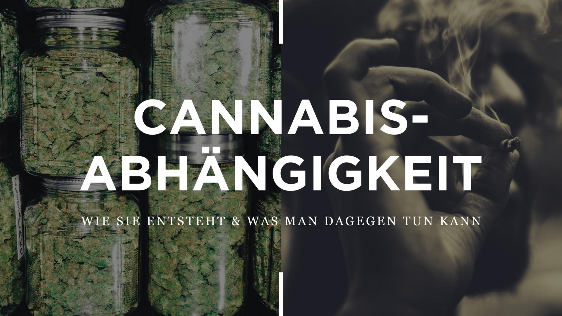 Cannabis Abhängigkeit