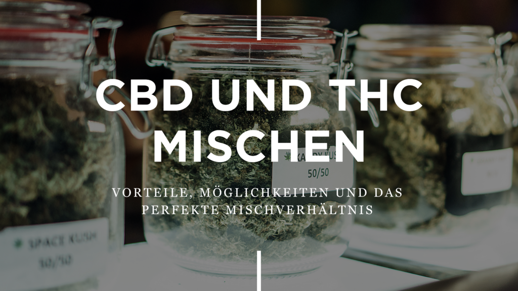 THC und CBD mischen
